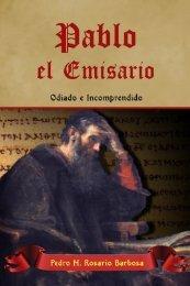 Pablo el Emisario: Odiado e Incomprendido - Pedro M. Rosario ...