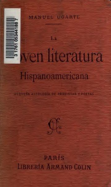 La Joven literatura hispanoamericana : antologia de prosistas y ...