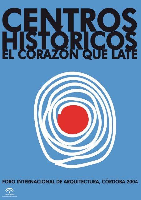 Centros Históricos El Corazón Que Late La Ciudad Viva