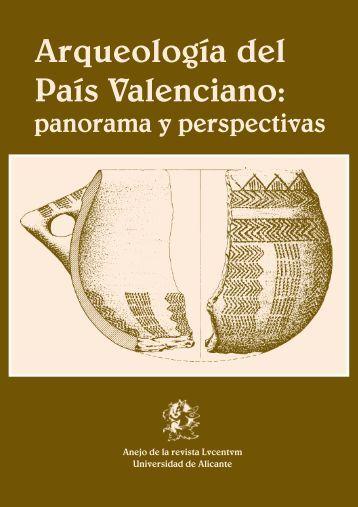 Arqueologia del Pais Valenciano: panorama y perspectivas
