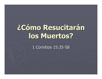 1-corintios-15-35-58-como-resucitaran-los-muertos - Iglesia ...