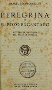 Peregrina; o, El pozo encantado; novela de rusticos del valle de ... - Page 7