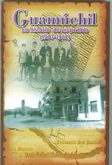 Guamúchil: La historia de un pueblo (1907 — 1962)