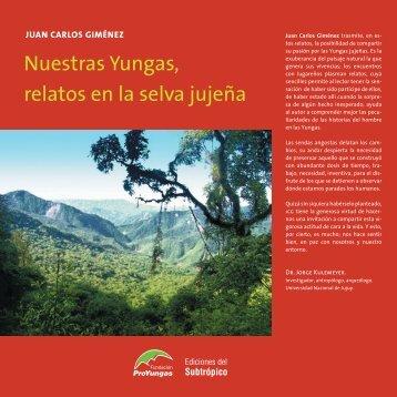 Nuestras Yungas, relatos en la selva jujeña - Fundación ProYungas