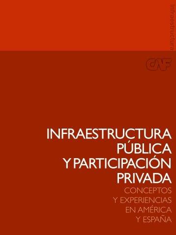 INFRAESTRUCTURA PÚBLICA Y PARTICIPACIÓN PRIVADA - CAF