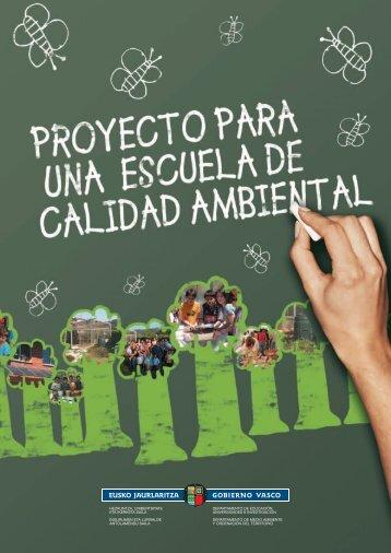 Proyecto para una escuela de calidad ambiental - Euskadi.net