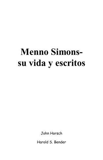 Menno Simons- su vida y escritos - El Cristianismo Primitivo