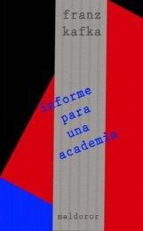 Franz Kafka Informe para una Academia y otros textos - Maldoror ...