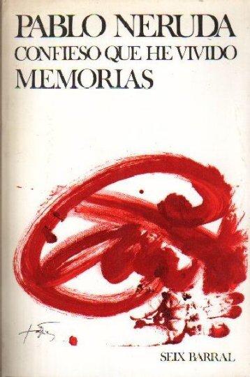 CONFIESO QUE HE VIVIDO PABLO NERUDA Memorias Estas ...