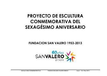 Escultura conmemorativa 60 Aniversario - Grupo San Valero