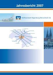 Jahresbericht 2007 - Raiffeisenbank Regensburg-Wenzenbach eG