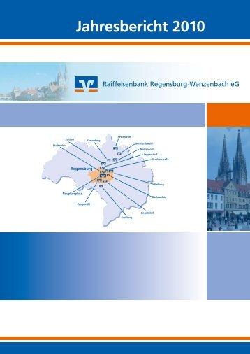 Jahresbericht 2010 - Raiffeisenbank Regensburg-Wenzenbach eG