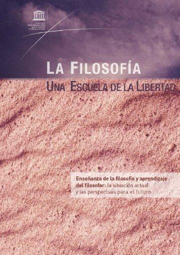 La Filosofía, una escuela de la libertad ... - unesdoc - Unesco