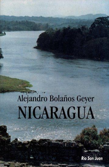 Libro Nicaragua - Alejandro Bolaños Geyer - Parte 1 de 3