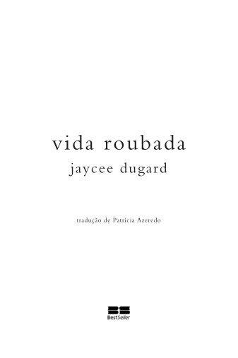 Vida_Roubada.indd 3 27/09/2011 14:40:49 - Grupo Editorial Record