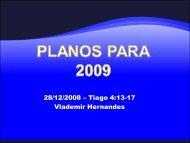28/12/2008 – Tiago 4:13-17 Vlademir Hernandes - IBCU