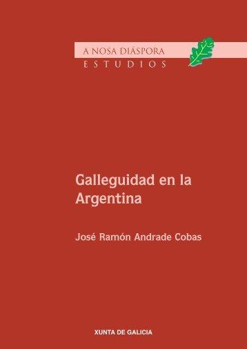 Galleguidad en la Argentina - GaliciaAberta   Secretaría Xeral da ...