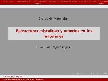 Estructuras cristalinas y amorfas en los materiales.