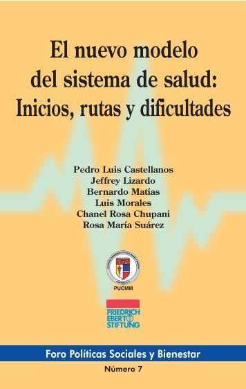 El nuevo modelo del sistema de salud : inicios, rutas y dificultades
