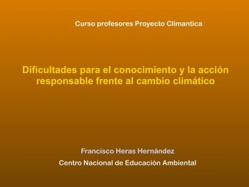 Dificultades para el conocimiento y la acción responsable frente al ...