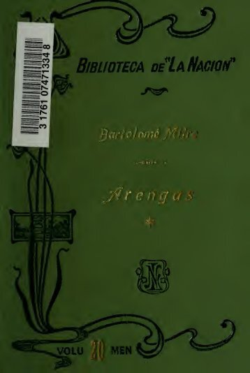 Arengas de Bartolomé Mitre; colección de discursos parlamentarios ...