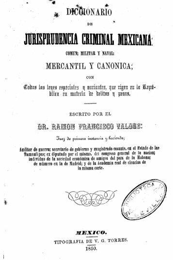 Diccionario de jurisprudencia criminal mexicana : común, militar y ...