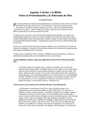 Agustín, Calvino y la Biblia Sobre la Predestinación y la Soberanía ...