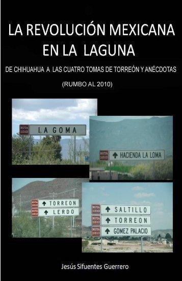 La Revolución Mexicana en la Laguna - SOCIEDAD DE HISTORIA ...