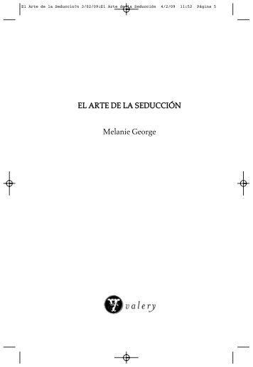 EL ARTE DE LA SEDUCCIÓN Melanie George - Autoras en la sombra