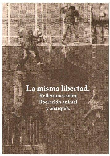 La misma libertad. - Resistencia Vegana
