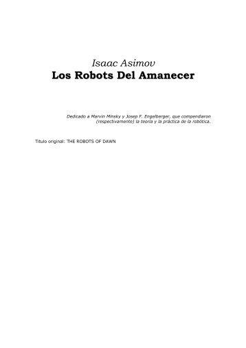 Isaac Asimov - Los Robots Del Amanecer (1983).pdf