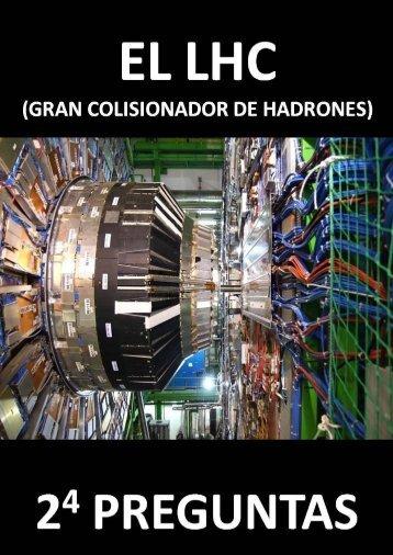 El LHC (Gran Colisionador de Hadrones) 2 preguntas - Instituto de ...