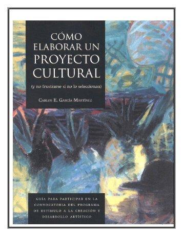 como elaborar un proyecto - Consejo Estatal Para La Cultura Y Las ...