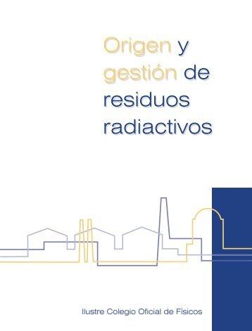 Origen y gestión de residuos radiactivos Origen gestión y de ...