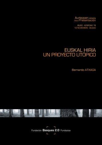 EUSKAL HIRIA UN PROYECTO UTÓPICO - Basques 2.0 Fundazioa