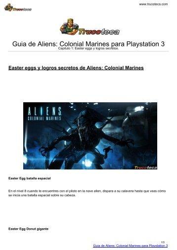 Guia de Aliens: Colonial Marines para Playstation 3 - Trucoteca.com