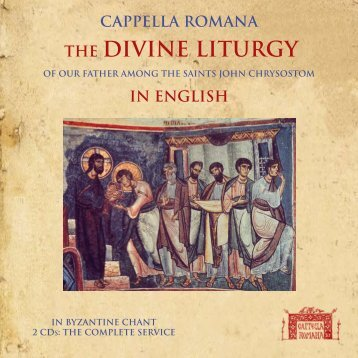 THE DIVINE LITURGY - Cappella Romana