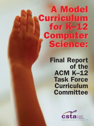 A Model Curriculum for K–12 Computer Science - Association for ...