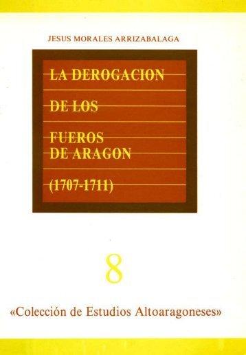 8. La derogación de los Fueros de Aragón - Instituto de Estudios ...