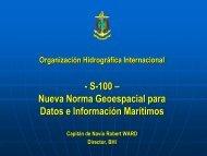 - S-100 – Nueva Norma Geoespacial para Datos e ... - IHO