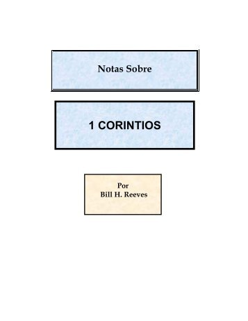 NOTAS SOBRE 1 CORINTIOS, Sept. 2004.pdf - Bill H. Reeves