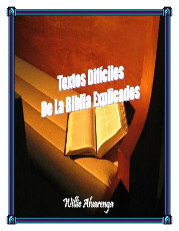 Textos Difíciles de la Biblia Explicados por Willie - The Bible ...