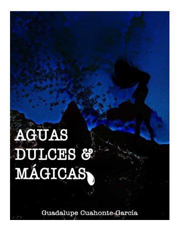 Aguas Dulces & Mágicas por Guadalupe Cuahonte ... - Mistica Natural