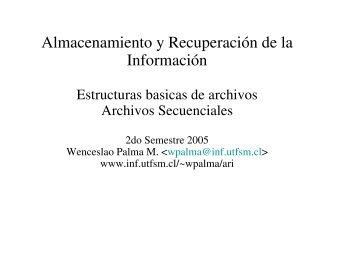 Organizacion de Archivos: secuencial desordenado/ordenado + ...