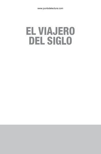 Primeras páginas de El viajero del siglo - Prisa Ediciones