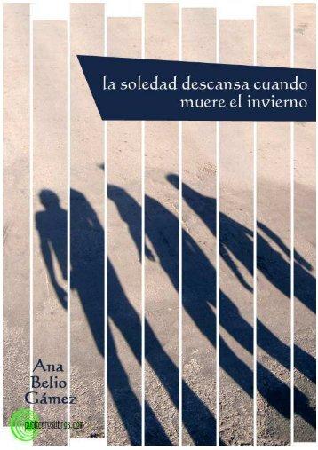 La soledad descansa cuando muere el invierno - Publicatuslibros.com