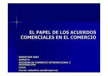el papel de los acuerdos comerciales en el comercio - Cepal