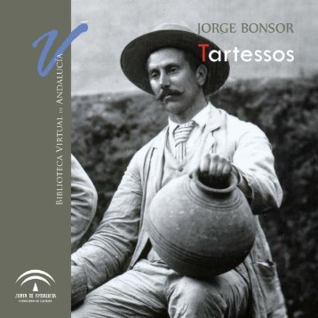 el arqueólogo Jorge Bonsor y - Junta de Andalucía