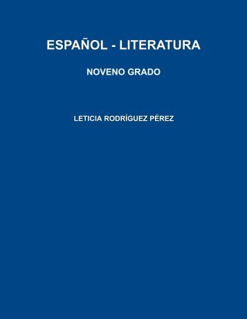 Español – Literatura: noveno grado - Editorial Universitaria