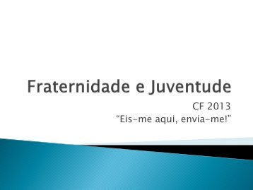 campanha da fraternidade 2013 - Curia Diocesana